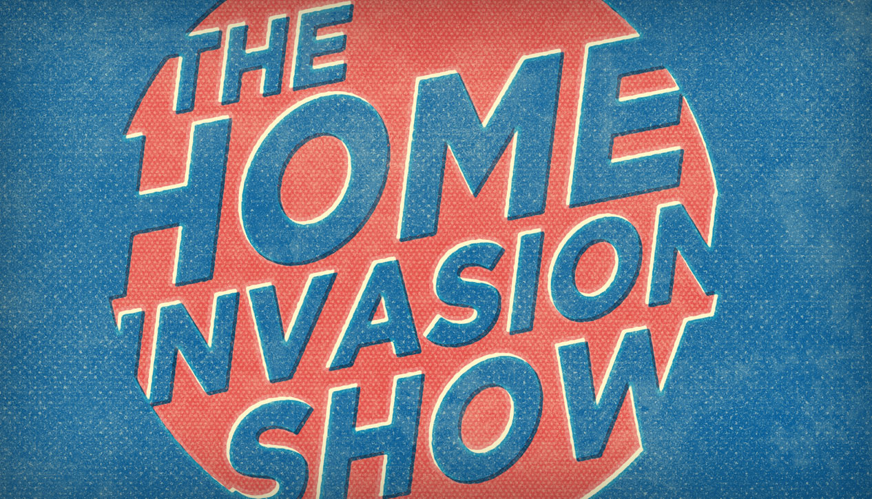 The Home Invasion Show