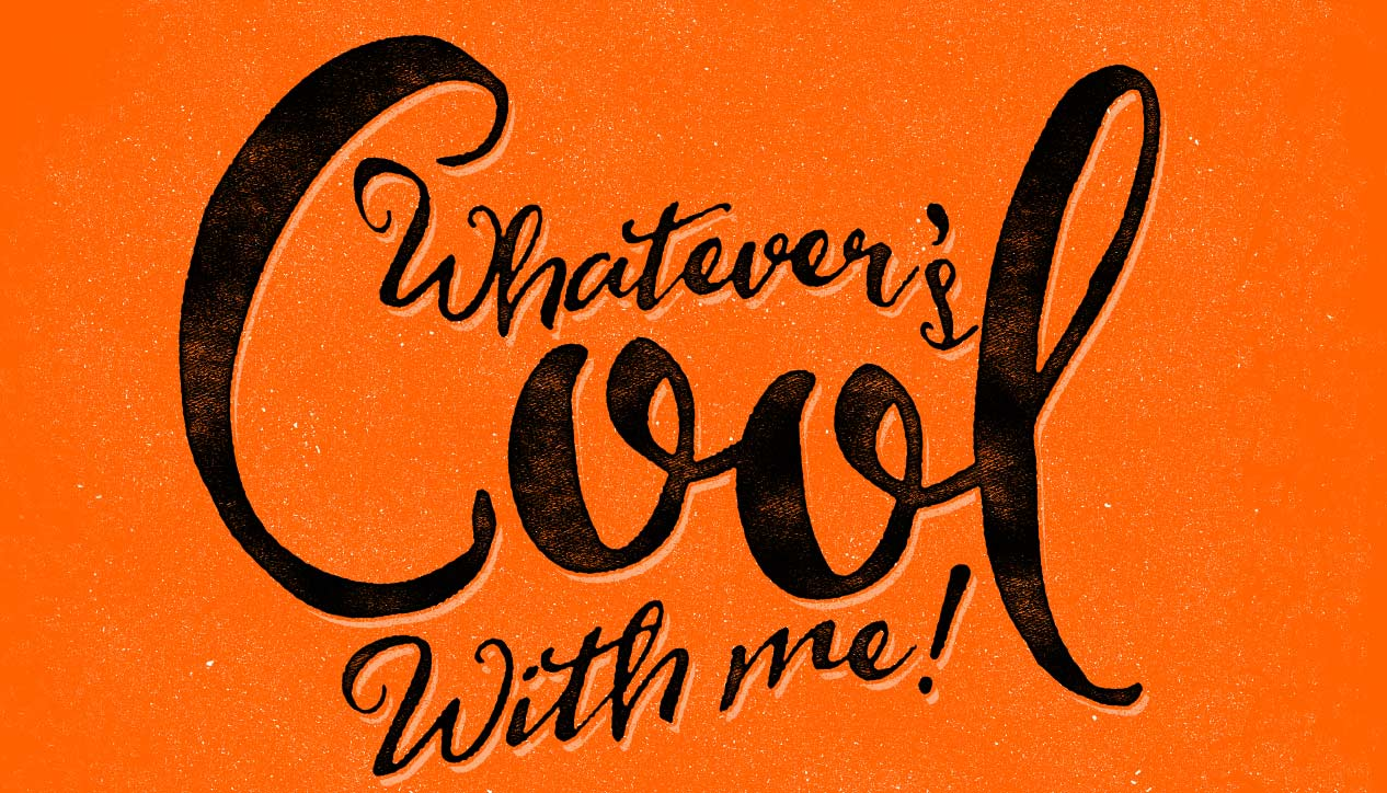 Whatever's Cool With Me